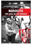 Dois exemplares do livro Noroeste: 104 anos de um teimoso, best-seller de Paulo Sérgio Simonetti