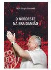 Dois exemplares do livro O Noroeste na Era Damião, também do Paulo Sérgio